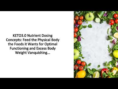 KETO3 0 Diet Nutrient Dosing Concepts for Lean Body Getting Speed